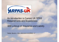 07. ARPAS – UK – An Introduction to Current UK RPAS Requirements and Experiences With a focus on Insurance and Liability, by Paddy Davies
